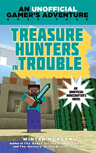 Treasure Hunters in Trouble: An Unofficial Gamer's Adventure, Book Four: Morgan, Winter