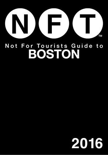 Not for Tourists Guide to Boston 2016: Tourists, Not For
