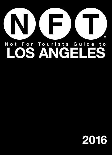 9781634501439: Not For Tourists Guide to Los Angeles 2016 (Not for Tourists Guides)