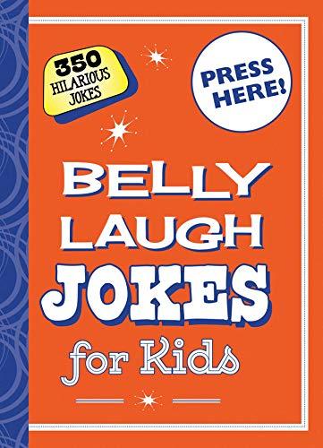 9781634501569: Belly Laugh Jokes for Kids: 350 Hilarious Jokes