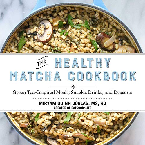 9781634502214: The Healthy Matcha Cookbook: Green Tea–Inspired Meals, Snacks, Drinks, and Desserts