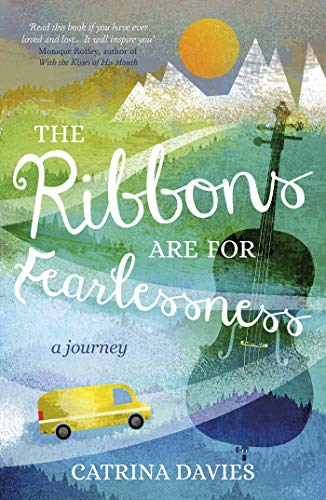 9781634502382: The Ribbons Are for Fearlessness: My Journey from Norway to Portugal beneath the Midnight Sun
