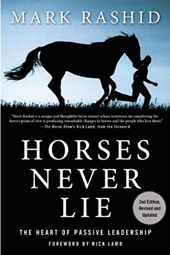 9781634502559: Horses Never Lie: The Heart of Passive Leadership