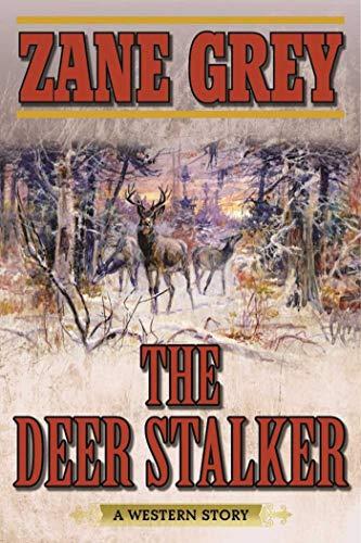 9781634502641: The Deer Stalker: A Western Story