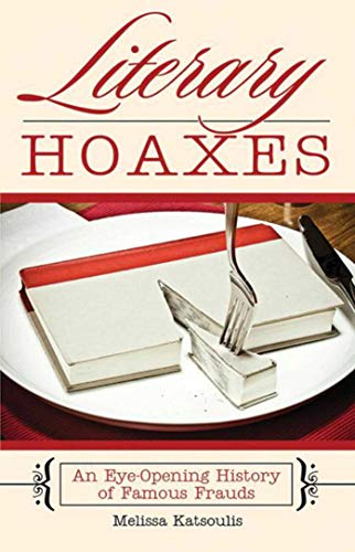 9781634502696: Literary Hoaxes: An Eye-Opening History of Famous Frauds