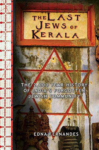 The Last Jews of Kerala: The 2,000-Year: Fernandes, Edna
