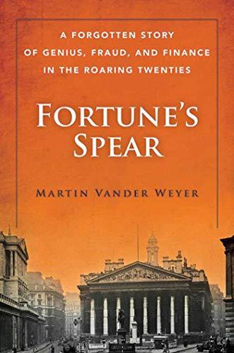 Fortune's Spear: A Forgotten Story of Genius,: Vander Weyer, Martin