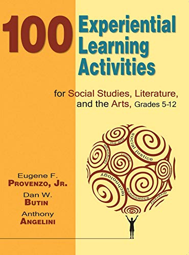 9781634503051: 100 Experiential Learning Activities for Social Studies, Literature, and the Arts, Grades 5-12