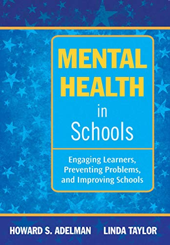 9781634503068: Mental Health in Schools: Engaging Learners, Preventing Problems, and Improving Schools