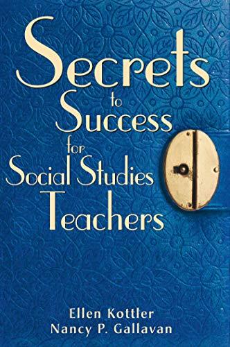 Secrets to Success for Social Studies Teachers: Kottler, Ellen; Gallavan, Nancy P.