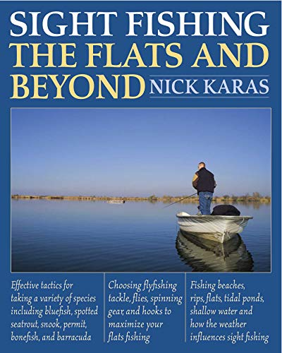 Sight Fishing the Flats and Beyond: Karas, Nick
