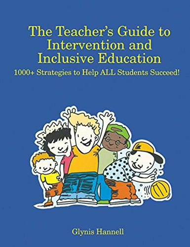 The Teacher's Guide to Intervention and Inclusive Education: 1000+ Strategies to Help All ...