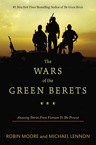 The Wars of the Green Berets: Amazing: Robin Moore
