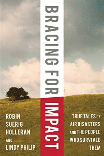 Bracing for Impact: True Tales of Air Disasters and the People Who Survived Them