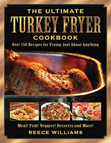 9781634504294: The Ultimate Turkey Fryer Cookbook: Over 150 Recipes for Frying Just About Anything