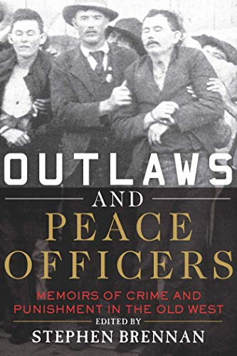 9781634504362: Outlaws and Peace Officers: Memoirs of Crime and Punishment in the Old West