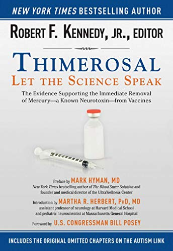 9781634504423: Thimerosal: Let the Science Speak: The Evidence Supporting the Immediate Removal of Mercury—a Known Neurotoxin—from Vaccines