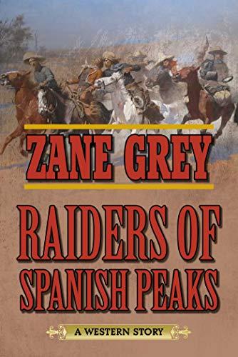 9781634505024: Raiders of Spanish Peaks: A Western Story
