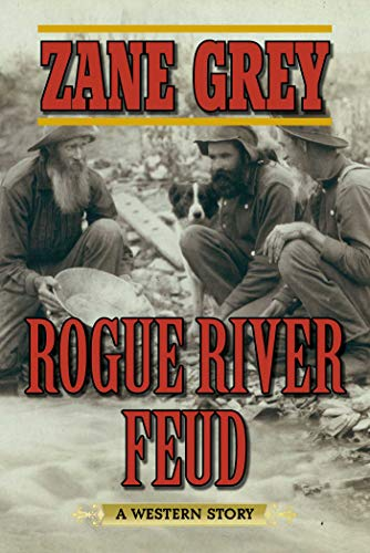 Rogue River Feud: A Western Story: Grey, Zane