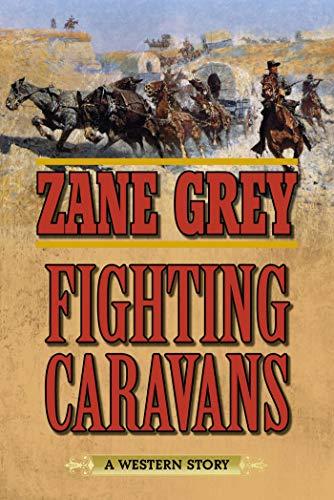 9781634505086: Fighting Caravans: A Western Story