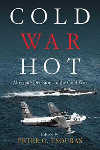 9781634505215: Cold War Hot: Alternate Decisions of the Cold War