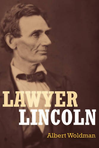 9781634505277: Lawyer Lincoln: A Biography