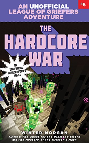 9781634505406: The Hardcore War: An Unofficial League of Griefers Adventure, #6 (League of Griefers Series)