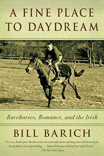 9781634505499: A Fine Place to Daydream: Racehorses, Romance, and the Irish