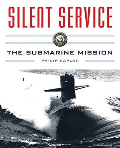 Silent Service: The Submarine Mission: Kaplan, Philip