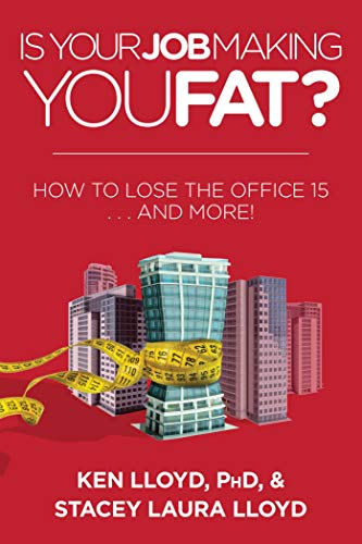 9781634505642: Is Your Job Making You Fat?: How to Lose the Office 15 . . . and More!