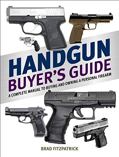 9781634505857: Handgun Buyer's Guide: A Complete Manual to Buying and Owning a Personal Firearm