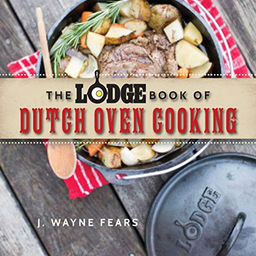 9781634506809: The Lodge Book of Dutch Oven Cooking