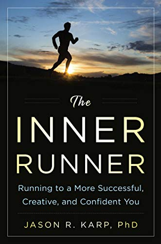 9781634507950: The Inner Runner: Running to a More Successful, Creative, and Confident You