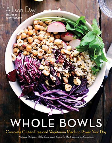 9781634508551: Whole Bowls: Complete Gluten-Free and Vegetarian Meals to Power Your Day