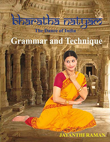 9781634528016: Bharatha Natyam The Dance of India: Grammar and Technique