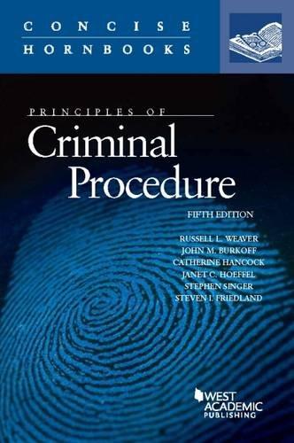 9781634590860: Principles of Criminal Procedure (Concise Hornbook Series)
