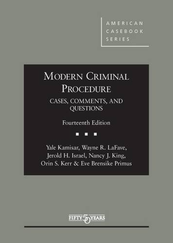 Modern Criminal Procedure, Cases, Comments, Questions (American: Kamisar, Yale; LaFave,