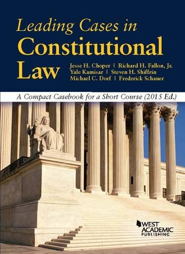 9781634591669: Leading Cases in Constitutional Law, A Compact Casebook for a Short Course (American Casebook Series)