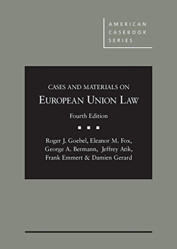 Cases and Materials on European Union Law: Roger Goebel; Eleanor