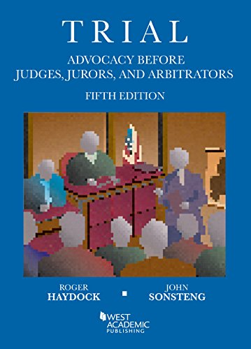 9781634592789: Trial Advocacy Before Judges, Jurors, and Arbitrators (Coursebook)