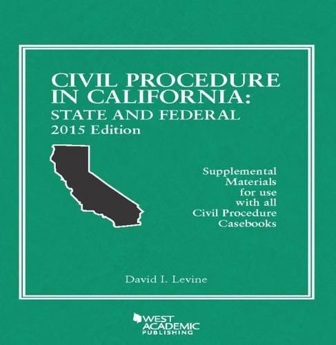 9781634592918: Civil Procedure in California: State and Federal (American Casebook Series)