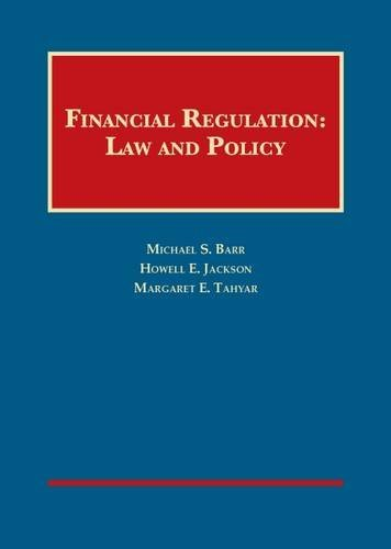Financial Regulation: Law and Policy (University Casebook: Barr, Michael; Jackson,