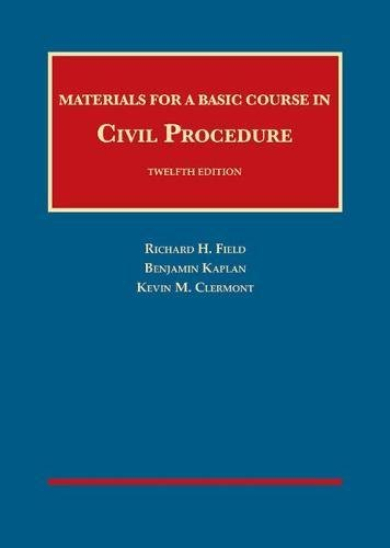 Materials for a Basic Course in Civil Procedure (University Casebook Series): Kevin Clermont