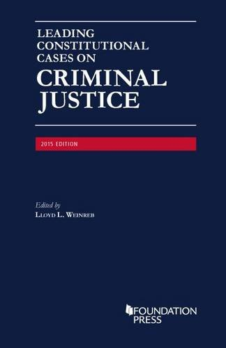 9781634593915: Leading Constitutional Cases on Criminal Justice (University Casebook Series)