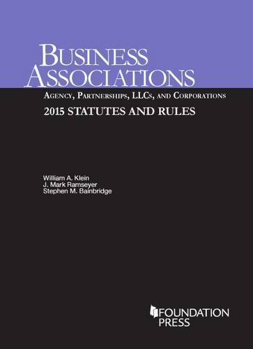 9781634594028: Business Associations: Agency, Partnerships, LLCs, and Corporations, 2015 Statutes and Rules (Selected Statutes)