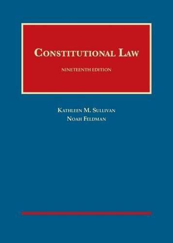 Constitutional Law (University Casebook Series): Sullivan, Kathleen, Feldman,