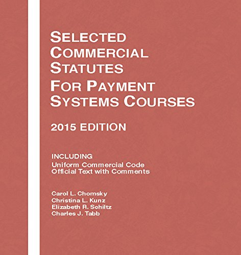 9781634594707: Selected Commercial Statutes, For Payment Systems Courses, 2015 Edition (Selected Statutes)