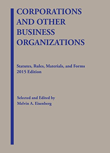 Corporations and Other Business Organizations: Statutes, Rules,: Eisenberg, Melvin