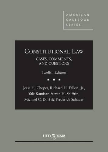 9781634595131: Constitutional Law: Cases Comments and Questions,12th – CasebookPlus (American Casebook Series)