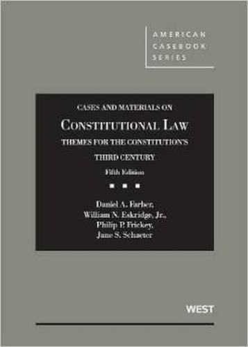 9781634595148: Cases and Materials on Constitutional Law, Themes for the Constitution's Third Century (American Casebook Series)